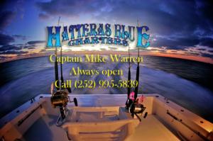 Hatteras Blue Fishing Charter Captain Mike Warren Hatteras, North Carolina 27943 Always open Phone (252) 995-5839