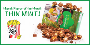 Popcorn Flavor of the Month 'Thin Mint'!