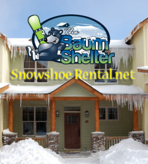 Snowshoe Vacation Rental Book the Baum Shelter snowshoerental.net
