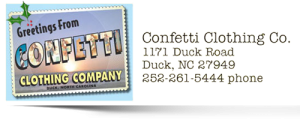 Confetti Clothing Company 1171 Duck Road Duck, NC USA 252-261-5444
