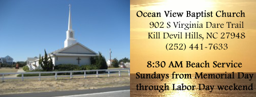 Ocean View Baptist Church 902 S Virginia Dare Trail Kill Devil Hills, NC 27948